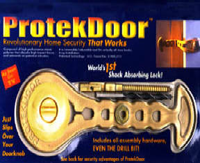 Protekdoor, Revolutionary home security that works Composed of high performance elastic polymer that absorbs high-impact forces and rebounds on potential intruders.